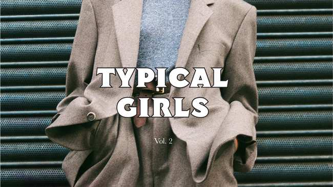 18bbc8bfb525 take an exclusive look inside typical girls zine - i-D