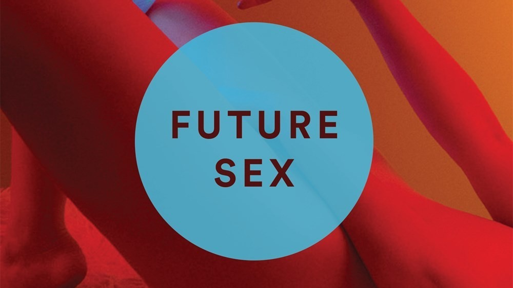 future sex, the pioneering new book about finding love in the time of tinder